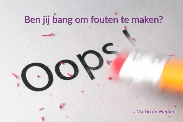 Ben jij bang om fouten te maken?